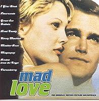 Mad Love: The Original Motion Picture Soundtrack