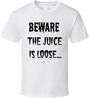 Trendy Tees Beware The Juice is Loose T Shirt Novelty Gift Tee