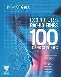 Douleurs rachidiennes - 100 défis cliniques de Lynton G. Giles (24 octobre 2012) Broché - 24/10/2012