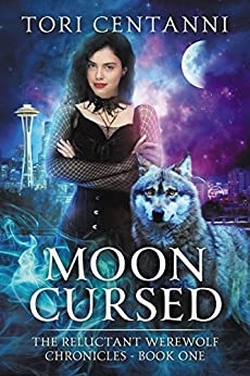 Moon Cursed (The Reluctant Werewolf Chronicles Book 1) by [Tori Centanni]