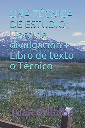 UNA TÉCNICA DE ESTUDIO: Libro de divulgación + Libro de texto o Técnico
