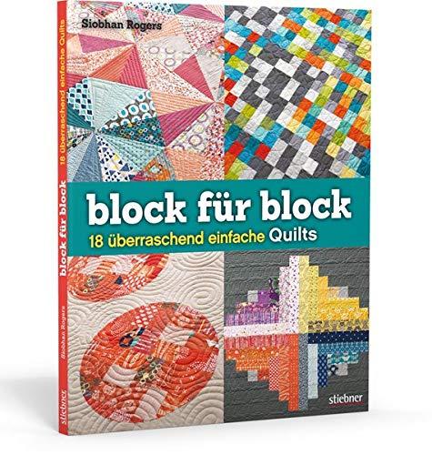 Block für Block. 18 überraschend einfache Quilts