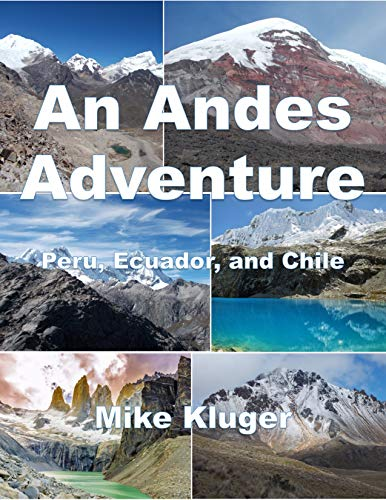 An Andes Adventure: Peru, Ecuador, and Chile (English Edition)