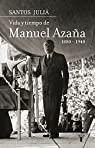 Vida y tiempo de Manuel Azaña. Biografía par Juliá