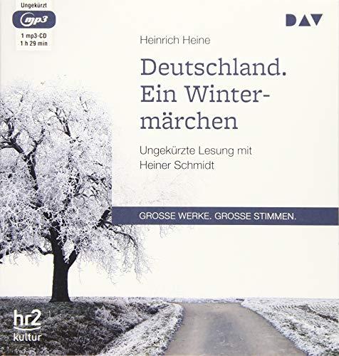 Deutschland. Ein Wintermärchen: Ungekürzte Lesung mit Heiner Schmidt (1 mp3-CD)