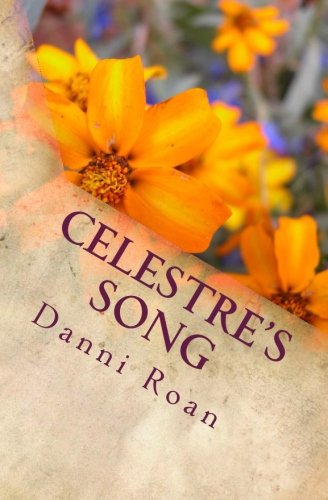 Celestres Song: Strong Heart: Open Spirit