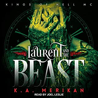Laurent and the Beast     Kings of Hell MC, Book 1              By:                                                                                                                                 K.A. Merikan                               Narrated by:                                                                                                                                 Joel Leslie                      Length: 15 hrs and 29 mins     140 ratings     Overall 4.6