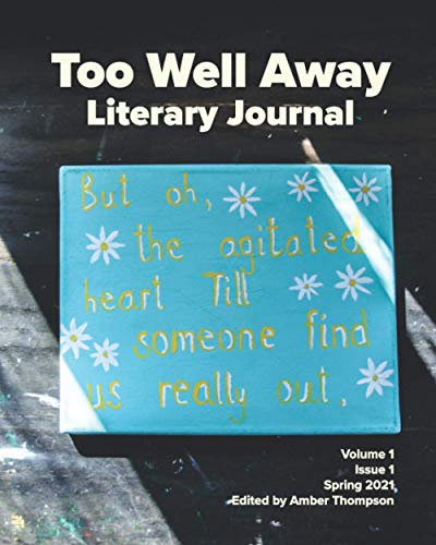 Compare Textbook Prices for Too Well Away Literary Journal: Volume 1 Issue 1  ISBN 9798709052284 by Thompson, Amber