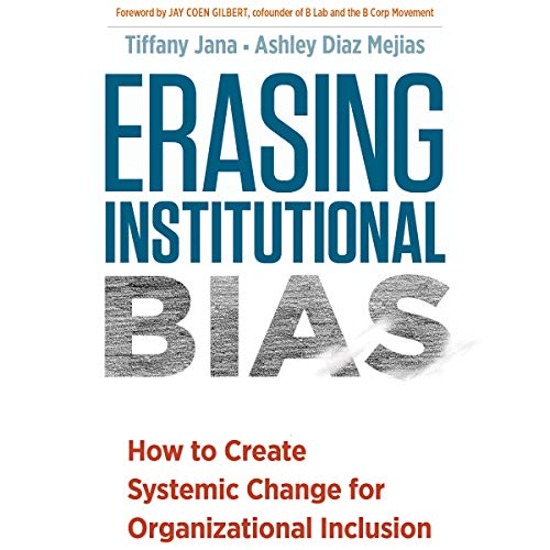 『Erasing Institutional Bias: How to Create Systemic Change for Organizational Inclusion』のカバーアート