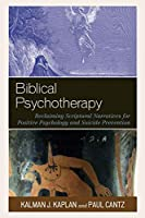 Biblical Psychotherapy: Reclaiming Scriptural Narratives for Positive Psychology and Suicide Prevention