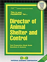 Director of Animal Shelter and Control: Passbooks Study Guide
