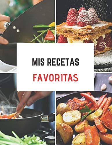 Mis recetas favoritas: Libro de 50 recetas para rellenar por ti mismo