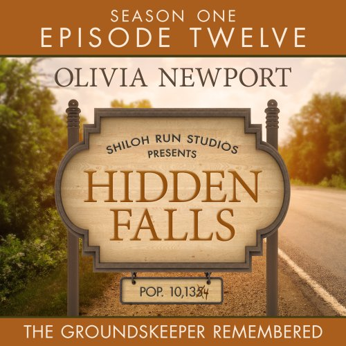 Hidden Falls: The Groundskeeper Remembered - Episode 12 cover art