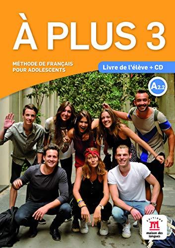 À Plus! - Livre de l élève Avec CD - 3-A2.2: livre de l'élève + CD