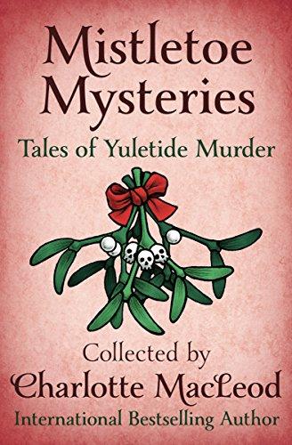 Mistletoe Mysteries: Tales of Yuletide Murder (English Edition)