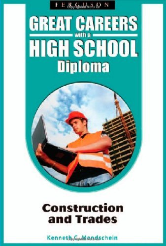 Construction and Trades (Great Careers with a High School Diploma) (English Edition)