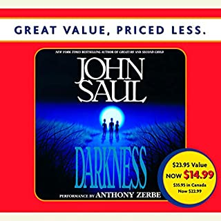 Darkness                   By:                                                                                                                                 John Saul                               Narrated by:                                                                                                                                 Anthony Zerbe                      Length: 2 hrs and 58 mins     1 rating     Overall 5.0