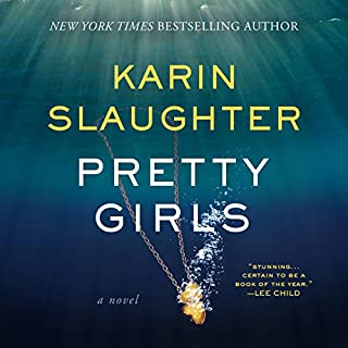 Pretty Girls                   By:                                                                                                                                 Karin Slaughter                               Narrated by:                                                                                                                                 Kathleen Early                      Length: 20 hrs     13,972 ratings     Overall 4.3