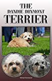 The Dandie Dinmont Terrier: A Complete and Comprehensive Owners Guide to: Buying, Owning, Health, Grooming, Training, Obedience, Understanding and Caring ... Dandie Dinmont Terrier (English Edition)