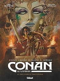 Conan le Cimmérien : Le dieu dans le sarcophage par Doug Headline