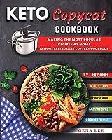 Keto Copycat Recipes: making THE most popular KETO recipes at home - FAMOUS RESTAURANT COPYCAT COOKBOOK