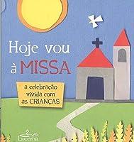 Hoje Vou à Missa (Portuguese Edition)