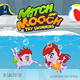 Mitch and Mooch Try Swimming: A story about first swimming lessons for children (English Edition) de [Jan Foster]