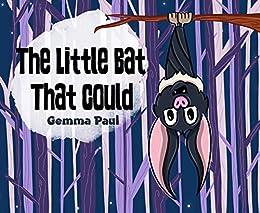 The Little Bat That Could by [Gemma Paul]
