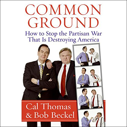 Common Ground     How to Stop the Partisan War That Is Destroying America              De :                                                                                                                                 Cal Thomas,                                                                                        Bob Beckel                               Lu par :                                                                                                                                 Richard Rohan,                                                                                        Cal Thomas,                                                                                        Bob Beckel                      Durée : 8 h et 17 min     Pas de notations     Global 0,0
