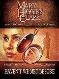 Mary Higgins Clark's: Haven't We Met Before