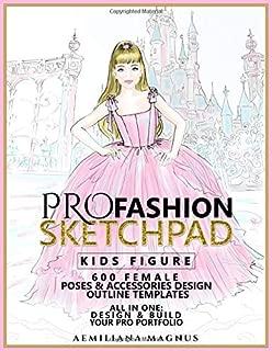 PRO Fashion Sketchpad: KIDS FIGURE: 600 Female Poses & Accessories Design Outline Templates:: All in one: Design & Build Your Pro Portfolio