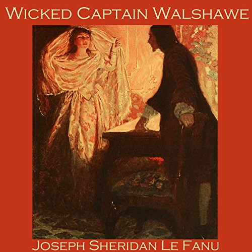 Wicked Captain Walshawe audiobook cover art