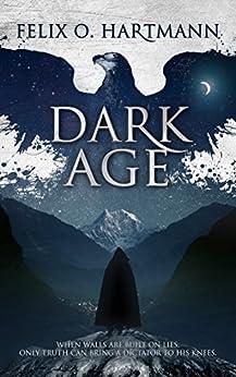 Dark Age by [Felix O. Hartmann]