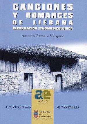 Canciones y romances de Liébana: Recopilación etnomusicológica (Analectas)
