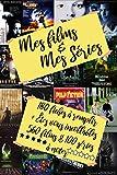 Mes Films & Mes Séries: 180 Fiches à Remplir + Bonus : Êtes vous incollables. 560 Films Cultes + 100 Séries Cultes à noter. (Merci de lire la description)