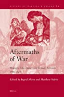 Aftermaths of War: Women's Movements and Female Activists, 1918-1923 (History of Warfare)