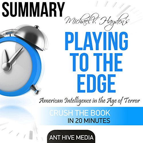 Michael V. Hayden's Playing to the Edge: American Intelligence in the Age of Terror Summary audiobook cover art