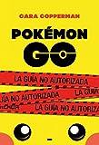 Pokémon Go: La guía no autorizada (Puck)