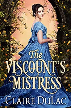 The Viscount's Mistress by [Claire DuLac]