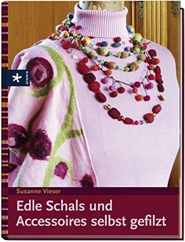 Edle Schals und Accesoires selbst gefilzt