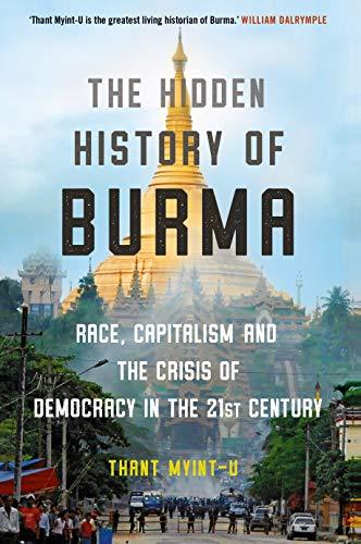 Myint-U, T: The Hidden History of Burma