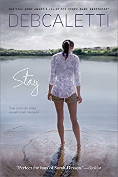 Stay by [Deb Caletti]