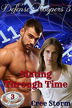 Mating Through Time (Defense Troopers Book 3) by [Cree Storm, JP Graphics Designs, Ann Attwood]