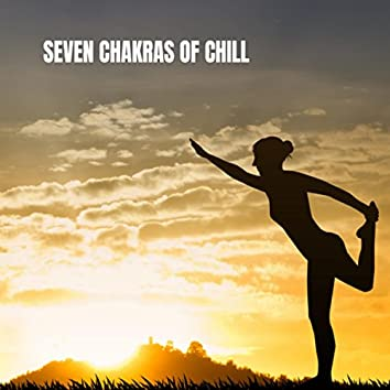 Seven Chakras of Chill