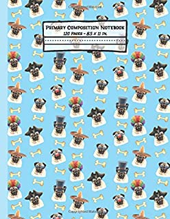 Pugs Primary Composition Notebook: Pug Gifts: Blank Paperback Story Journal or K-2 Notebook for School: Picture Space And Dashed Midline: 8.5