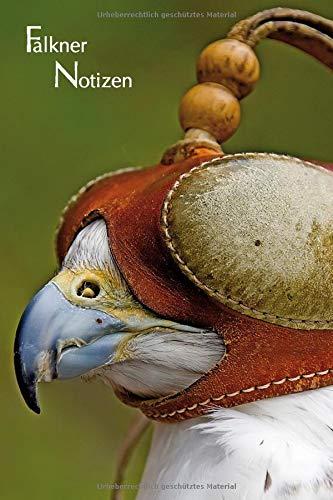 Falkner Notizen: Notizen und Journal für den Falkner, die Falknerin, Natur- und Vogelfreunde. Dezent grau liniert. Gerfalke (Falco rusticolus) mit Falkenhaube
