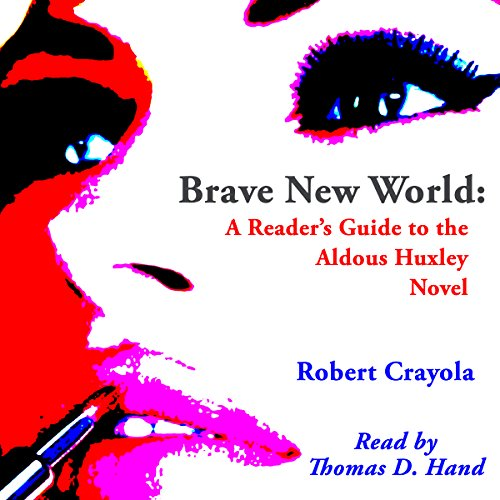 Brave New World: A Reader's Guide to the Aldous Huxley Novel Audiobook By Robert Crayola cover art