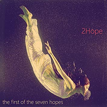 The first of the seven hopes