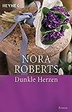 Dunkle Herzen von Nora Roberts