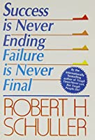 Success is Never Ending: Failure is Never Final
